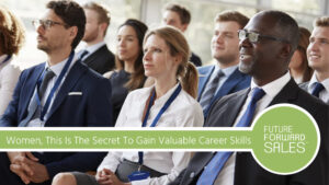WOMEN, THIS IS THE SECRET TO GAIN VALUABLE CAREER SKILLS