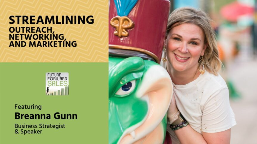 Streamlining Outreach, Networking, and Marketing with Breanna Gunn