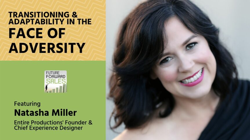Transitioning and Adaptability in the Face of Adversity with Entire Productions' Natasha Miller