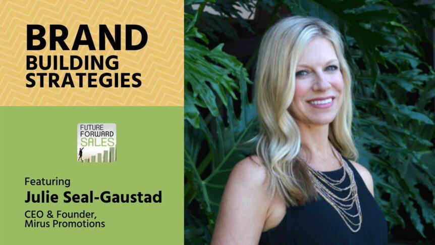 Brand Building Strategies with Mirus Agency Julie Seal-Gaustad