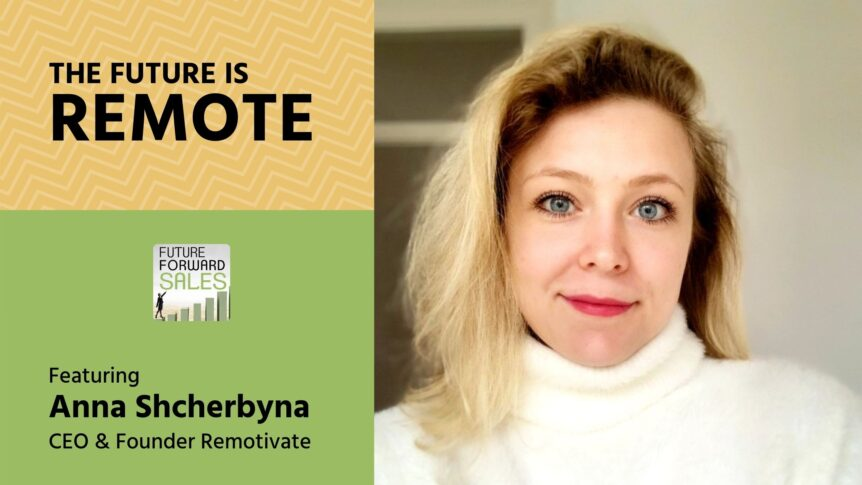 The Future is Remote with Anna Shcherbyna