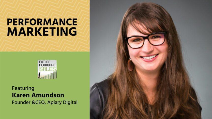 Performance Marketing with Apiary Digital's Karen Amundson