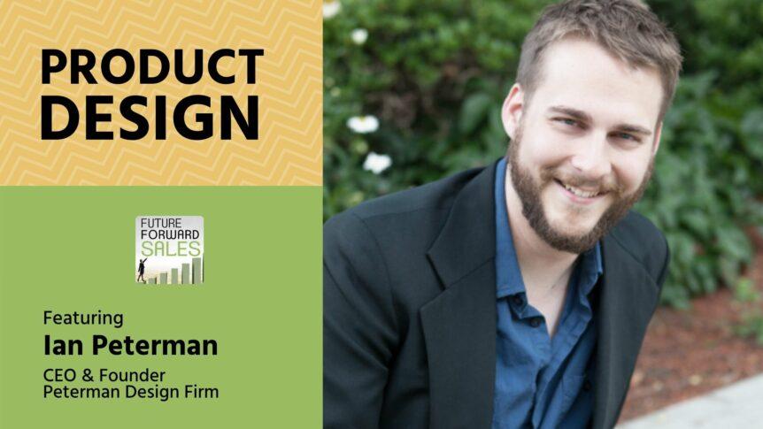 Product Development with Peterman Design Firm's Ian Peterman