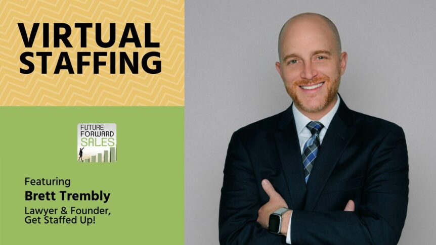 Virtual Staffing with Get Staffed Up's Brett Trembly