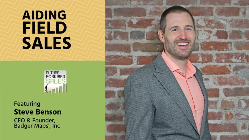Aiding Field Sales with Badger Maps' Steven Benson