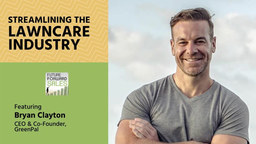 Streamlining the Lawn Care Industry with GreenPal's Bryan Clayton