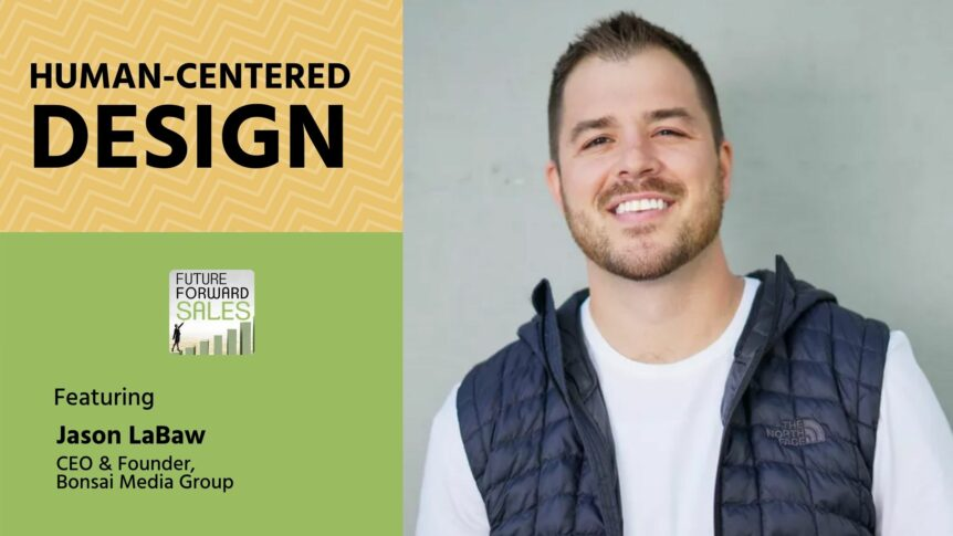 Human-Centered Design with Bonsai Media Group's Jason LaBaw