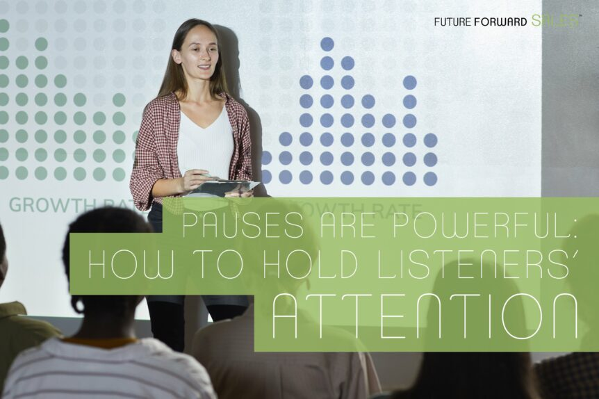 Pauses are Powerful - How to Hold Listeners' Attention