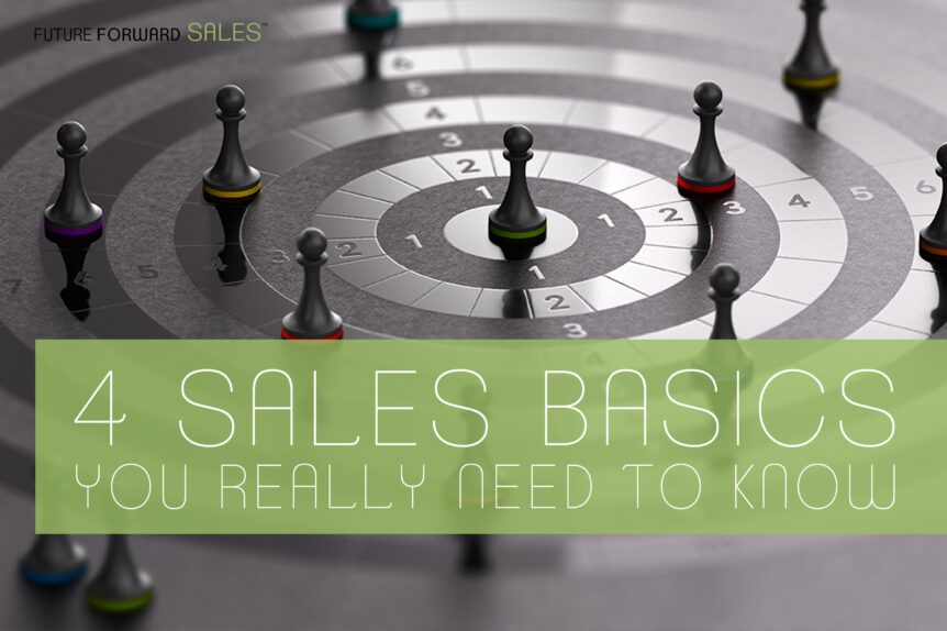 4 Sales Basics You Really Need to Know